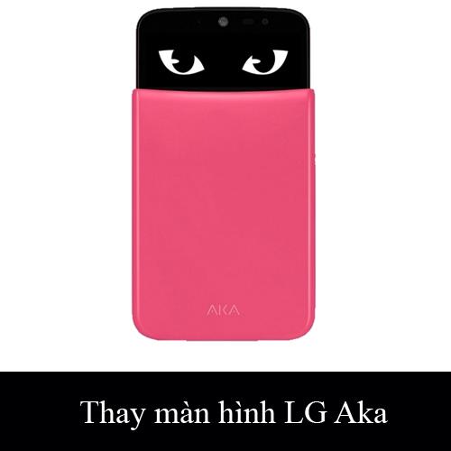 Thay màn hình, mặt kính LG Aka