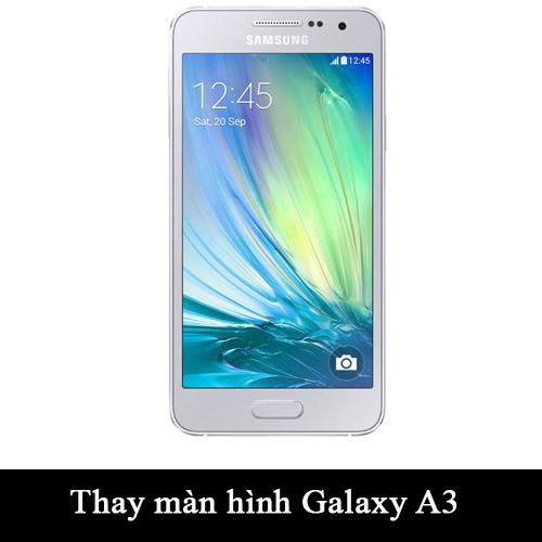 Thay màn hình, mặt kính Samsung Galaxy A3
