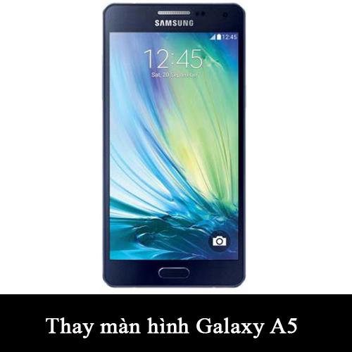 Thay màn hình, mặt kính Samsung Galaxy A5