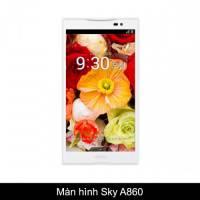Thay màn hình, mặt kính Sky A860 S/K/L
