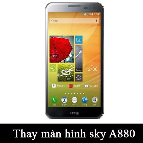 Thay màn hình Sky A880