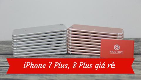 Bộ đôi iPhone 7 Plus, 8 Plus bất ngờ giảm giá chỉ từ 10 triệu đồng