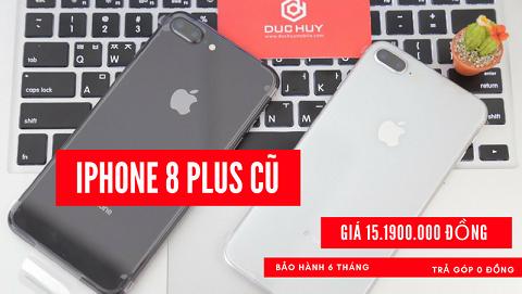 iPhone 8 Plus cũ, sản phẩm đáng mua nhất trong tầm giá 15 triệu đồng