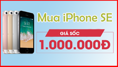 Chỉ 1 triệu đồng, có ngay iPhone SE 64GB mới keng tại Đức Huy Mobile