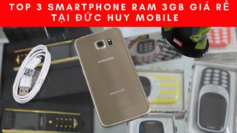 Top 3 smartphone RAM 3GB, trải nghiệm tốt, giá rẻ tại Đức Huy Mobile