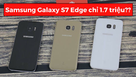 Mua Samsung Galaxy S7 Edge cũ chỉ với1.7 triệu đồng tại Đức Huy Mobile