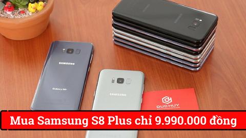 Samsung Galaxy S8 Plus giá chỉ còn 9.990.000 đồng tại Đức Huy Mobile