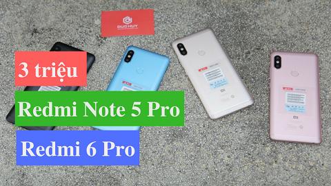 Trong tầm giá 3 triệu, chọn Xiaomi Redmi 6 Pro hay Redmi Note 5 Pro?