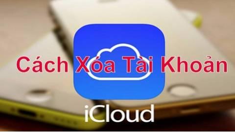 Hướng dẫn cách xoá tài khoản iCloud nhanh trên iPhone, iPad