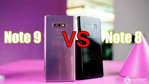So sánh Samsung Galaxy Note 9 với Samsung Galaxy Note 8: Khác biệt như thế nào?