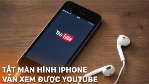 Hướng dẫn cách nghe nhạc trên Youtube khi tắt màn hình iPhone