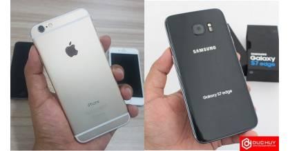 Mua iPhone 6 hay Samsung Galaxy S7 Edge mới đẳng cấp