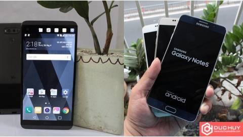 Nên mua Samsung Galaxy Note 5 hay LG V20 trong cùng tầm giá 7 triệu?