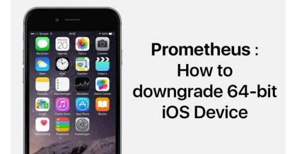 Hướng dẫn nâng cấp/hạ cấp các bản iOS với Prometheus