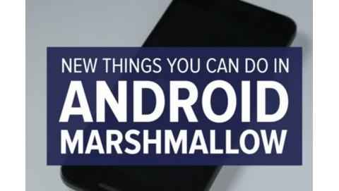 Những tính năng mới trên Android 6.0 mà bạn nên biết
