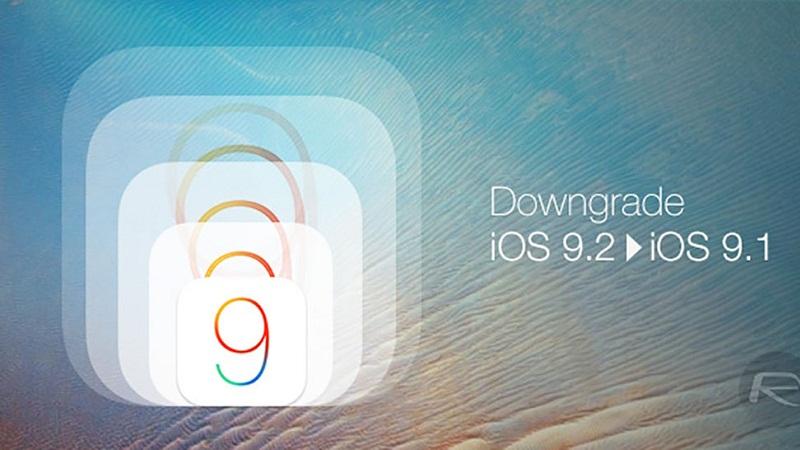 hạ cấp từ iOS 9.2 xuống iOS 9.1