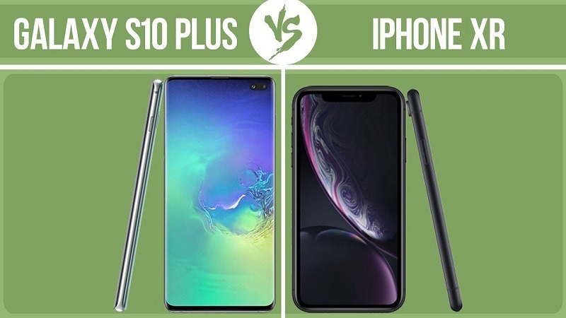 iphone xr, s10 plus so sánh