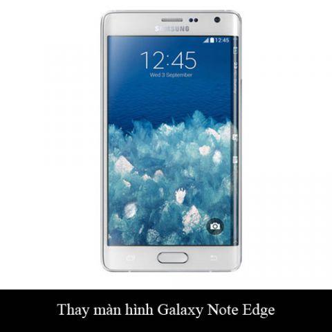 Thay màn hình, mặt kính Samsung Galaxy Note Edge