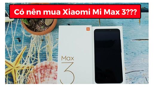 co-nen-mua-xiaomi-mi-max-3
